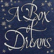 A Box of Dreams httpsuploadwikimediaorgwikipediaenthumb9