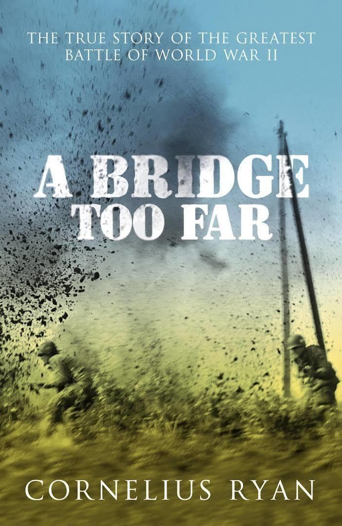 A Bridge Too Far (book) t1gstaticcomimagesqtbnANd9GcT7iUb76sciMWpdLA