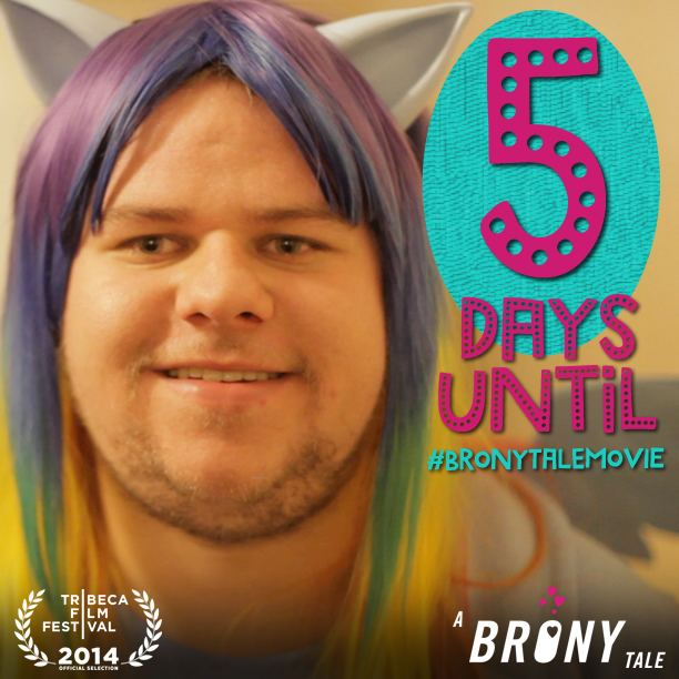 A Brony Tale A Brony Tale hits theatres tomorrow Grown Up Party