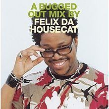 A Bugged Out Mix (Felix da Housecat album) httpsuploadwikimediaorgwikipediaenthumbb
