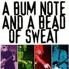 A Bum Note and a Bead of Sweat httpsuploadwikimediaorgwikipediaenthumb1