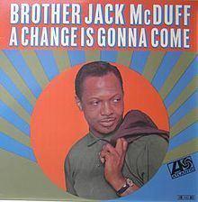 A Change Is Gonna Come (Jack McDuff album) httpsuploadwikimediaorgwikipediaenthumb8