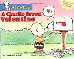 A Charlie Brown Valentine A Charlie Brown Valentine Peanuts Charles M Schulz