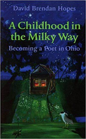 A Childhood in the Milky Way A Childhood in the Milky Way Becoming a Poet in Ohio Ohio History