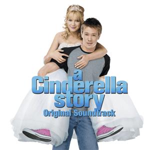 A Cinderella Story A Cinderella Story Original Soundtrack Wikipedia