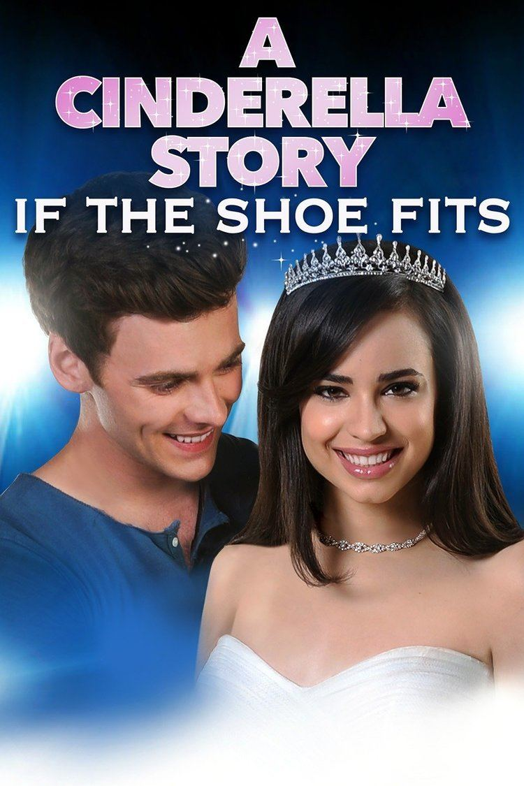 A Cinderella Story: If the Shoe Fits - Alchetron, the free