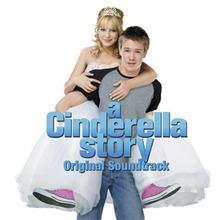 A Cinderella Story: Original Soundtrack httpsuploadwikimediaorgwikipediaenthumb9