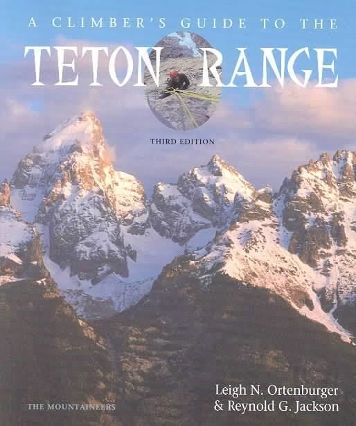 A Climber's Guide to the Teton Range t2gstaticcomimagesqtbnANd9GcTwCCAZyGH926vrIh