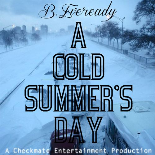 A Cold Summer BEveready A Cold Summers Day HipHopLeadcom