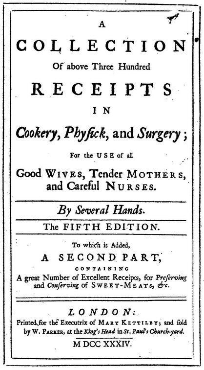 A Collection of above Three Hundred Receipts in Cookery, Physick and Surgery