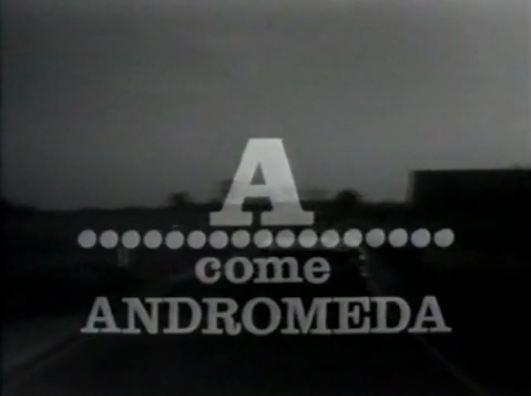 A come Andromeda A come Andromeda sceneggiato televisivo Wikiwand