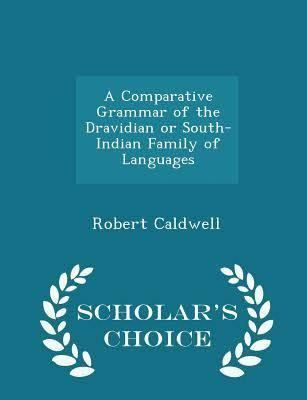A Comparative Grammar of the Dravidian or South-Indian family of languages t1gstaticcomimagesqtbnANd9GcQ1TKYaCOCfnWZH47