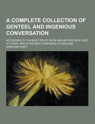 A Complete Collection of Genteel and Ingenious Conversation t3gstaticcomimagesqtbnANd9GcQQI8WMMYaqpGyyv