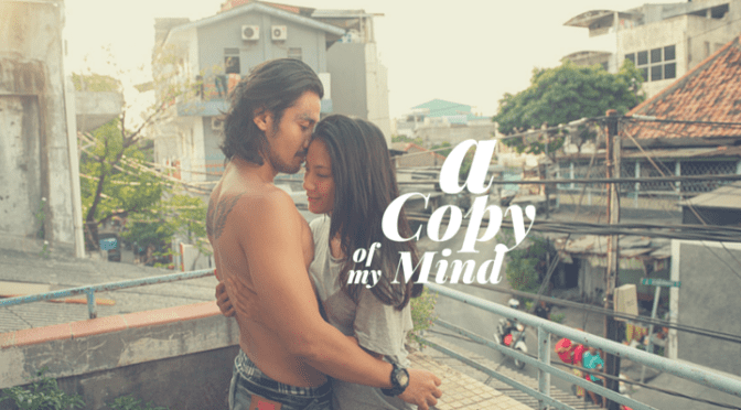 A Copy of My Mind A Copy of My Mind 2016 Review A copy of Joko Anwar39s mind