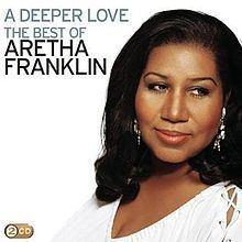 A Deeper Love: The Best of Aretha Franklin httpsuploadwikimediaorgwikipediaenthumb5