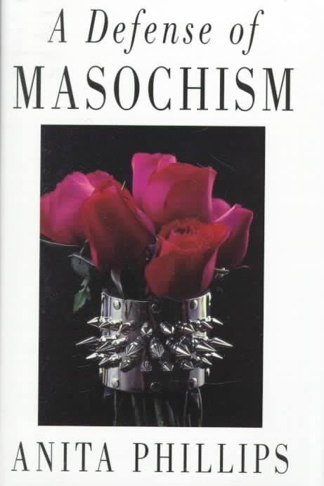 A Defence of Masochism t0gstaticcomimagesqtbnANd9GcQLisUueAHGVX0Pc