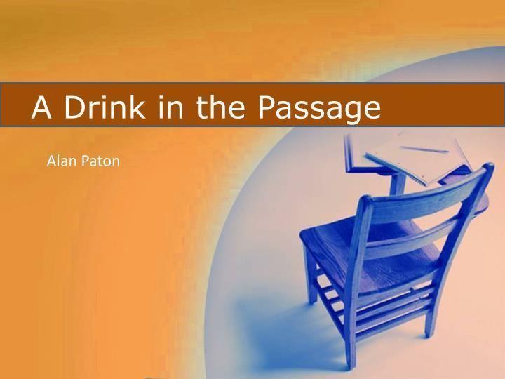 A Drink in the Passage image1slideservecom2989930slide1njpg
