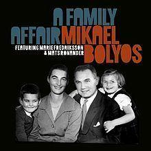 A Family Affair (Mikael Bolyos album) httpsuploadwikimediaorgwikipediaenthumbc