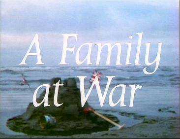A Family at War A Family at War Fan Site A Family at War A Family at War TV