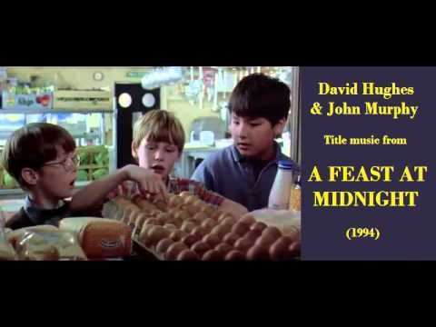 A Feast at Midnight David Hughes John Murphy music from A Feast at Midnight 1994