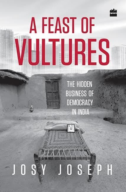A Feast of Vultures: The Hidden Business of Democracy in India t2gstaticcomimagesqtbnANd9GcQRmOOHAJaRlG2ms7