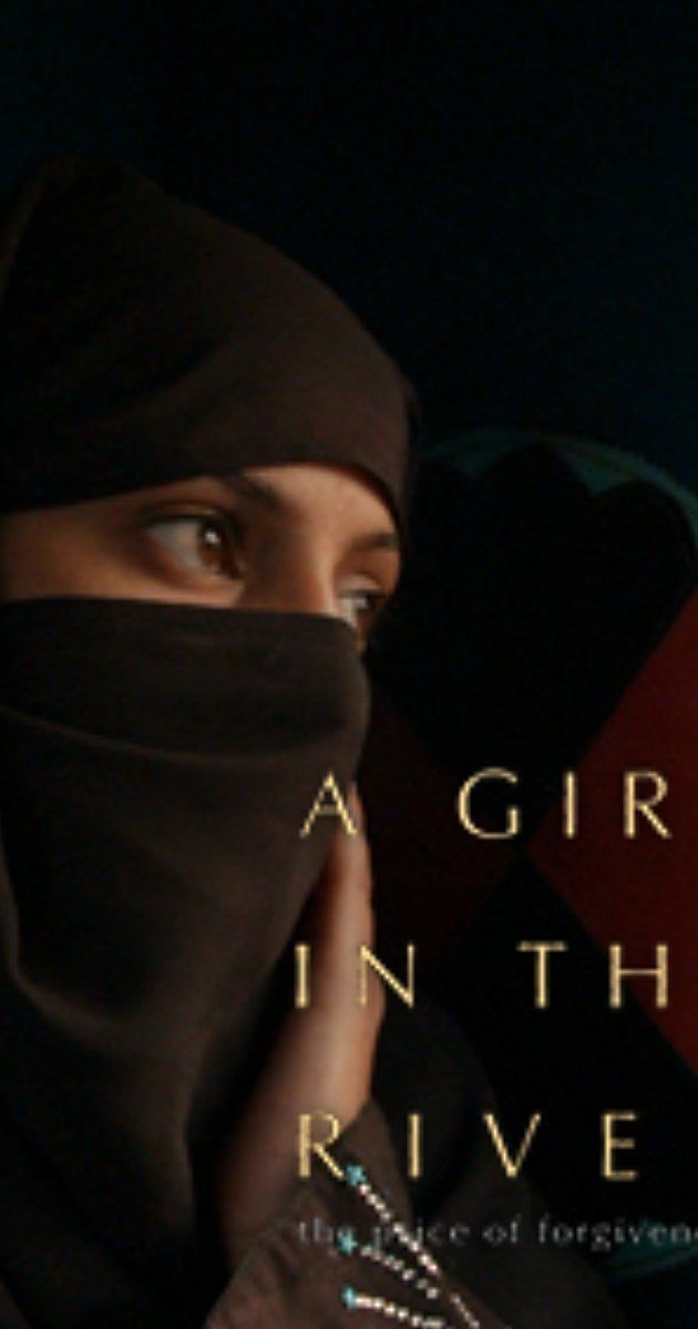 A Girl in the River: The Price of Forgiveness A Girl in the River The Price of Forgiveness 2015 IMDb