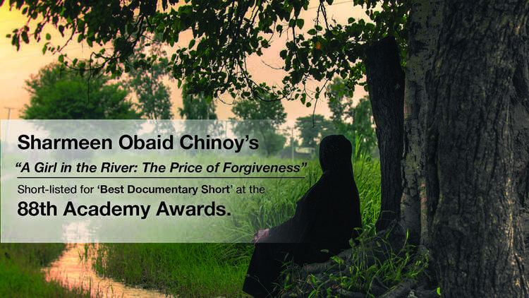 A Girl in the River: The Price of Forgiveness Sharmeen ObaidChinoy39s 39A Girl in the River39 shortlisted for Oscar
