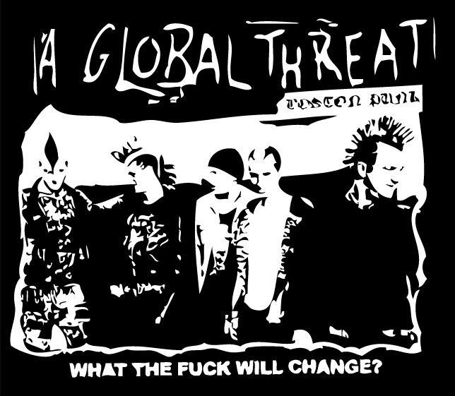 A Global Threat A GLOBAL THREAT WHAT THE FUCK PATCH