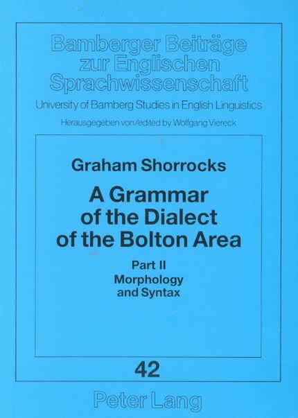 A Grammar of the Dialect of the Bolton Area t1gstaticcomimagesqtbnANd9GcTr2qcoIn2nQCQx2c