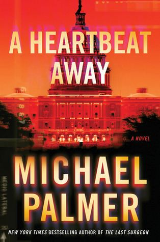 A Heartbeat Away A Heartbeat Away by Michael Palmer
