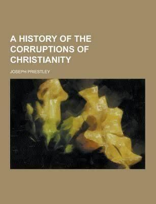 A History of the Corruptions of Christianity t1gstaticcomimagesqtbnANd9GcSkpjvIHTvFmr5TTP