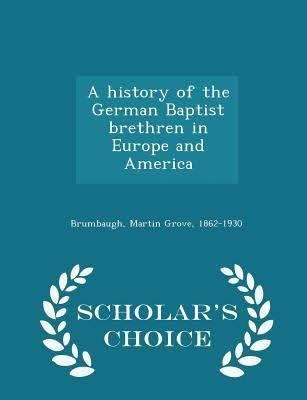 A History of the German Baptist Brethren in Europe and America t3gstaticcomimagesqtbnANd9GcQQu0CsScAdUWc6vN