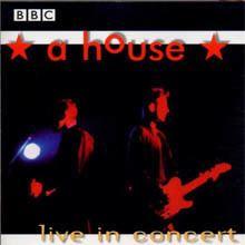 A House: Live in Concert httpsuploadwikimediaorgwikipediaenaaeAH