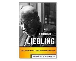 A. J. Liebling Not quite enough AJ Liebling Saloncom