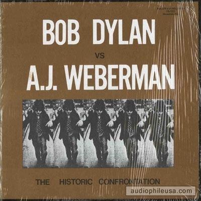 A. J. Weberman Dylan Bob AJ Weberman Bob Dylan Versus AJ
