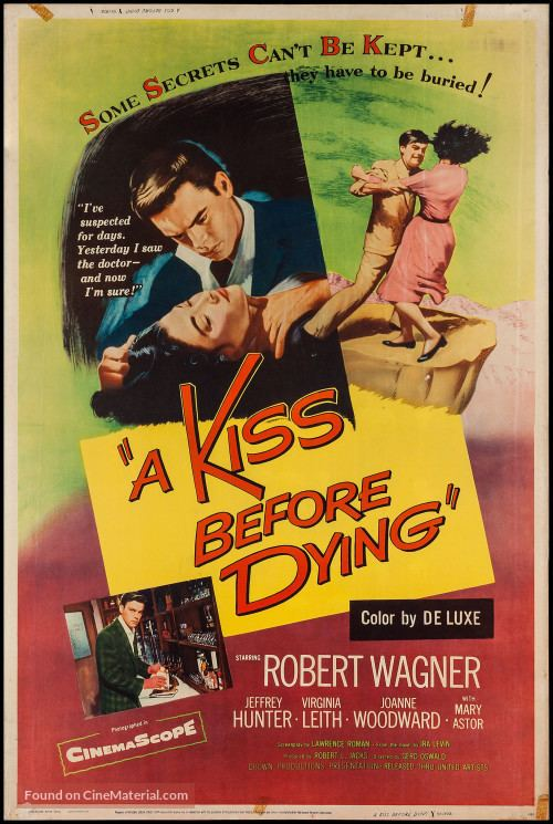 A Kiss Before Dying (1956 film) Soapy Noir A KISS BEFORE DYING United Artists 1956 Through the
