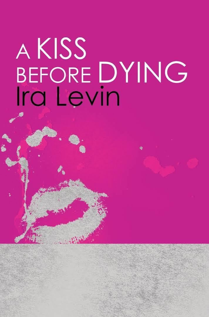A Kiss Before Dying (novel) t2gstaticcomimagesqtbnANd9GcQo07lpvNJ04eDLQx