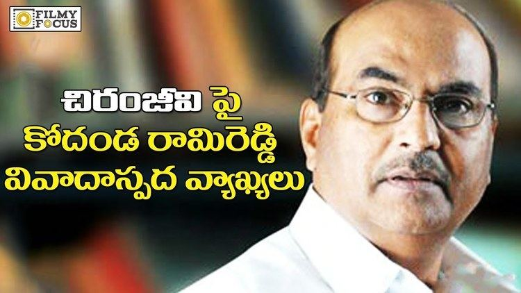 A. Kodandarami Reddy Director Kodandarami Reddy Controversial Comments On Chiranjeevi