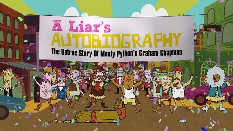 A Liar's Autobiography: The Untrue Story of Monty Python's Graham Chapman A Liar39s Autobiography The Untrue Story of Monty Python39s Graham