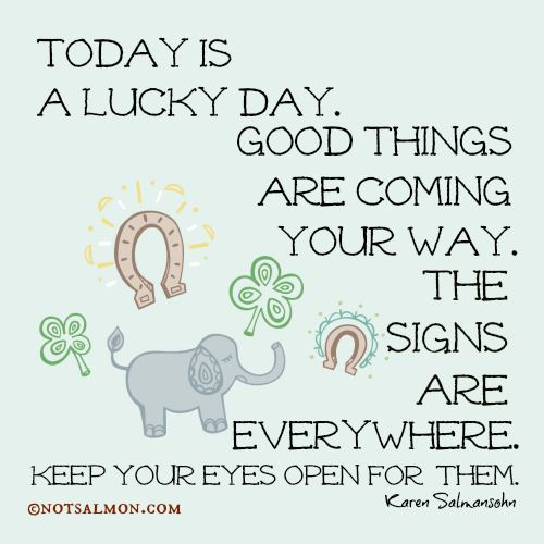 A Lucky Day Today is a lucky day Karen Salmansohn