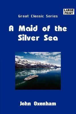 A Maid of the Silver Sea (novel) t3gstaticcomimagesqtbnANd9GcQtYEzpfWomT4bPG3