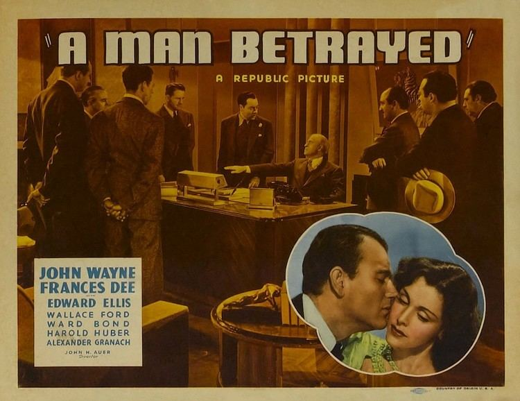 A Man Betrayed (1941 film) A Man Betrayed 1941 The 1940s John Wayne Message Board JWMB