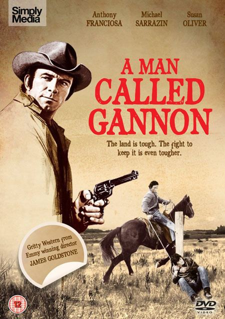 A Man Called Gannon REVIEW A MAN CALLED GANNON 1968 STARRING ANTHONY FRANCIOSA AND