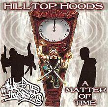 A Matter of Time (Hilltop Hoods album) httpsuploadwikimediaorgwikipediaenthumb0