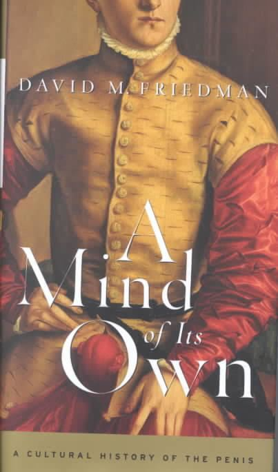 A Mind of Its Own: A Cultural History of the Penis t3gstaticcomimagesqtbnANd9GcTPc4IfXGzzrkqPIS