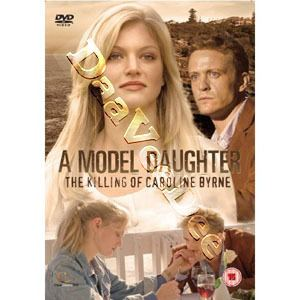 A Model Daughter: The Killing of Caroline Byrne A Model Daughter The Killing of Caroline Byrne DaaVeeDee