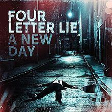 A New Day (Four Letter Lie album) httpsuploadwikimediaorgwikipediaenthumbd