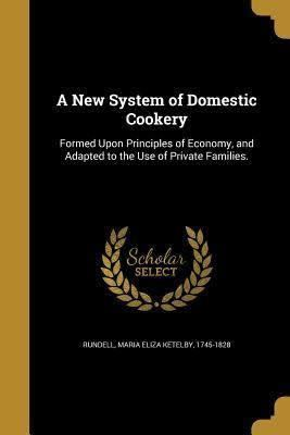 A New System of Domestic Cookery t0gstaticcomimagesqtbnANd9GcQHvoUcxZTMp6SEO