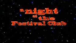 A Night at the Festival Club httpsuploadwikimediaorgwikipediaen115AN