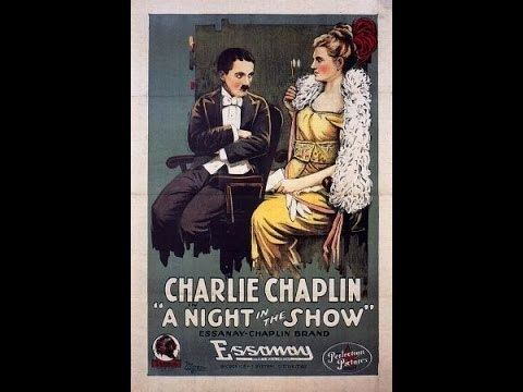 A Night in the Show A Night in the Show 1915 Charlie Chaplin Edna Purviance YouTube